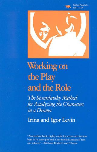 Working on the Play and the Role: The Stanislavsky Method for Analyzing the Characters in a Drama (Paperback)