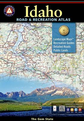 Benchmark Idaho Road & Recreation Atlas, 3rd Edition: State Recreation Atlases (Paperback)