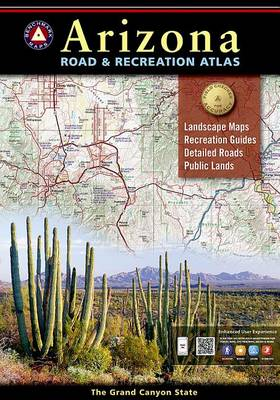 Benchmark Arizona Road & Recreation Atlas, 8th Edition: State Recreation Atlases (Paperback)