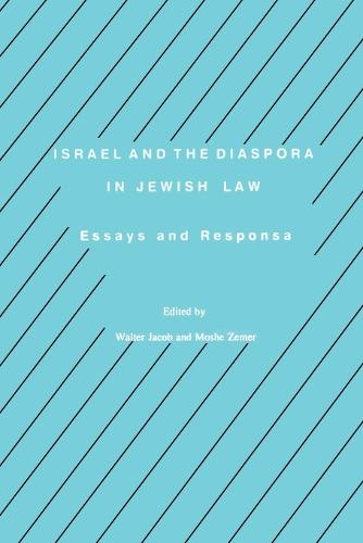 Israel and the Diaspora in Jewish Law: Essays and Responsa - Progressive Halakhah 6 (Paperback)