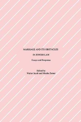 Marriage and Its Obstacles in Jewish Law: Essays and Responsa - Progressive Halakhah 8 (Paperback)