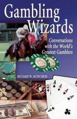 Gambling Wizards: Conversations with the World''s Greatest Gamblers (Paperback)