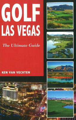 Golf Las Vegas: The Ultimate Guide (Paperback)