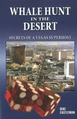 Whale Hunt in the Desert: Secrets of a Vegas Superhost (Paperback)