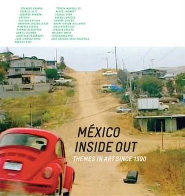 Mexico Inside out - Themes in Art Since 1990 (Paperback)