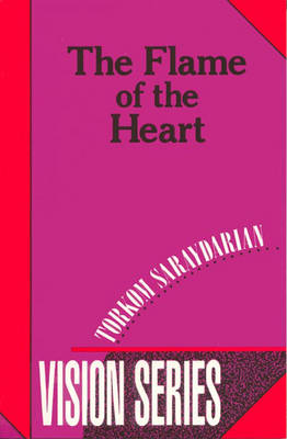 The Flame of the Heart - Vision S. No. 4 (Paperback)