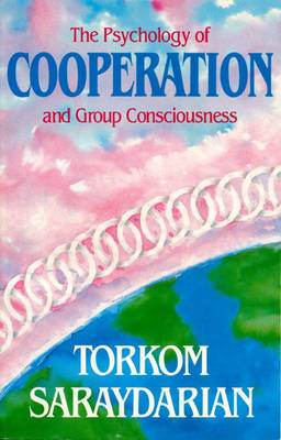 The Psychology of Cooperation and Group Consciousness (Paperback)