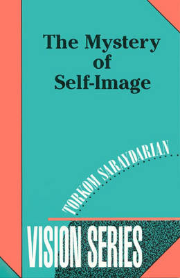 The Mystery of Self-image - Vision S. No. 6 (Paperback)