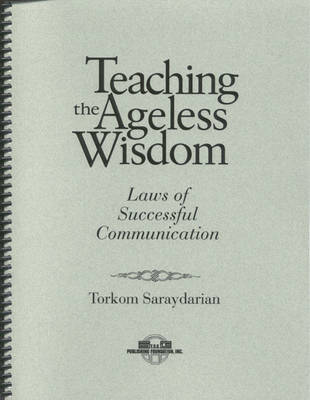Teaching the Ageless Wisdom: Law's of Successful Communication (Spiral bound)