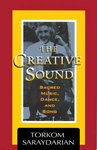 The Creative Sound: Sacred Music, Dance and Song (Paperback)