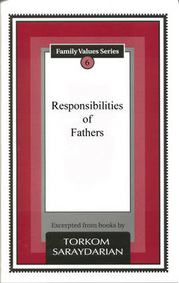 Responsibilities of Fathers - Family Values S. (Paperback)