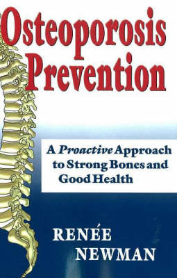 Osteoporosis Prevention: A Proactive Approach to Strong Bones & Good Health (Paperback)