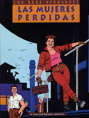 Love And Rockets: Love And Rockets Vol.3: Las Mujeres Perdidas Las Mujeres Perdidas v. 3 (Paperback)
