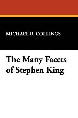 Many Facets of Stephen King - Starmont Studies in Literary Criticism S. (Paperback)