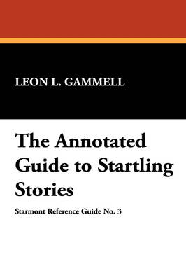The Annotated Guide to Startling Stories (Paperback)