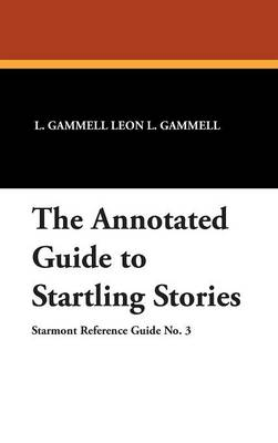 The Annotated Guide to Startling Stories (Hardback)