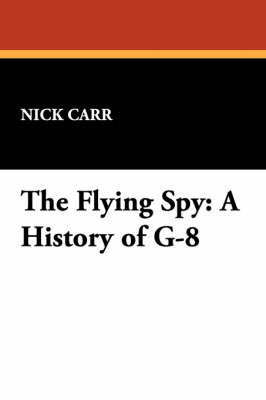 The Flying Spy: A History of G-8 (Paperback)