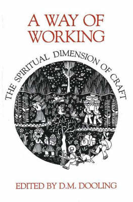 A Way of Working: The Spiritual Dimension of Craft (Paperback)