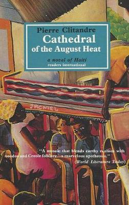 Cathedral of the August Heat: A Novel of Haiti (Paperback)