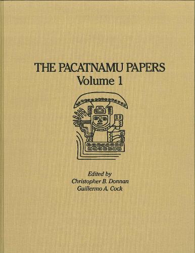 The Pacatnamu Papers, Volume 1 - Pacatnamu Papers 1 (Hardback)