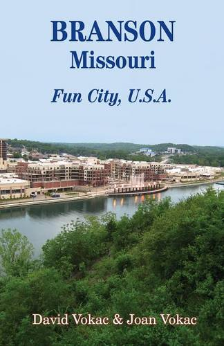 Branson, Missouri: Travel Guide to Fun City, U.S.A. for a Vacation or a Lifetime (Paperback)