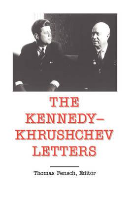 The Kennedy -Khrushchev Letters (Hardback)