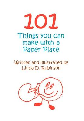 101 Things You Can Make with a Paper Plate (Hardback)