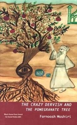 The Crazy Dervish and the Pomegranate Tree (Hardback)