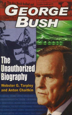 George Bush: The Unauthorized Biography (Paperback)