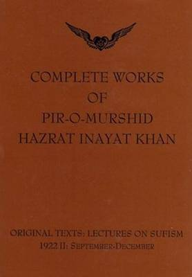 Complete Works of Pir-O-Murshid Hazrat Inayat Khan: Lectures on Sufism 1992 II - September to December (Hardback)