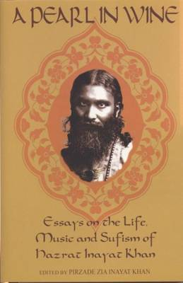 Pearl in Wine: Essays on the Life, Music & Sufism of Hazrat Inayat Khan. (Paperback)