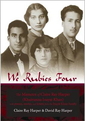 We Rubies Four: The Memoirs of Claire Ray Harper (Kahirunisa Inayat Khan) (Paperback)