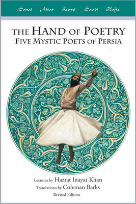 Hand of Poetry: Five Mystic Poets of Persia (Paperback)