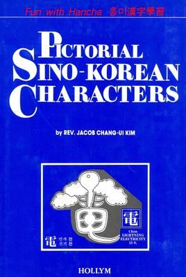 Pictorial Sino-Korean Characters: Fun with Hancha (Hardback)