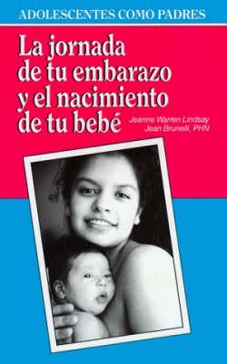 La Jornada De Tu Embarazo Y El Nacimiento De Tu Bebe (Paperback)