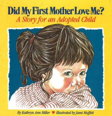 Did My First Mother Love Me?: A Story for an Adopted Child (Hardback)