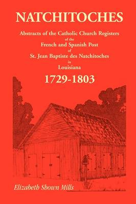 Natchitoches 1729-1803: Abstracts (Paperback)