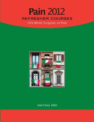Pain 2012 Refresher Courses: 14th World Congress on Pain (Paperback)