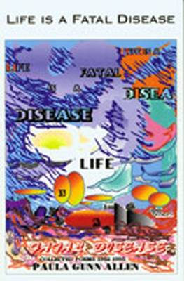 Life is a Fatal Disease: Collected Poems, 1962-1995 (Hardback)