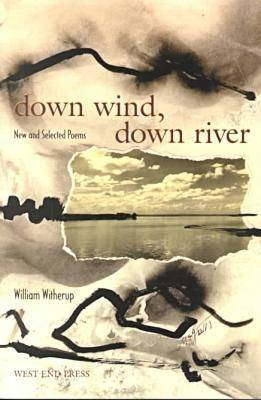 Down Wind, Down River: New and Selected Poems (Hardback)