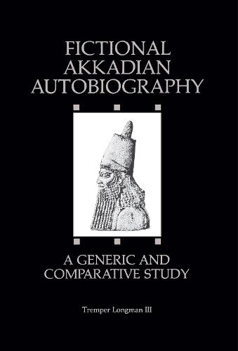 Fictional Akkadian Autobiography: A Generic and Comparative Study (Hardback)
