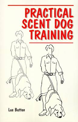 Practical Scent Dog Training (Paperback)