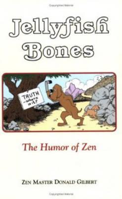 Jellyfish Bones: The Humor of ZEN (Paperback)