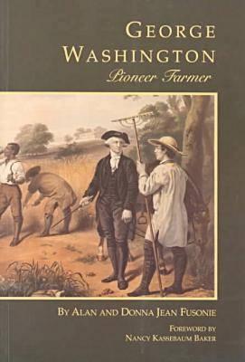 George Washington: Pioneer Farmer - George Washington Bookshelf (Paperback)