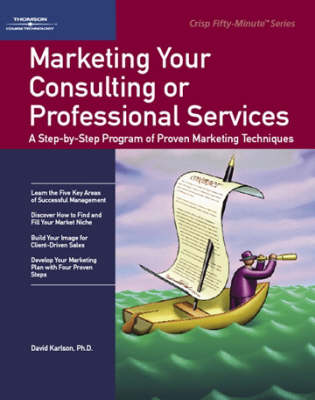 Marketing Your Consulting or Professional Services - Fifty-Minute S. (Paperback)