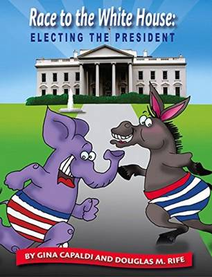 Race to the White House: Electing the President (Paperback)