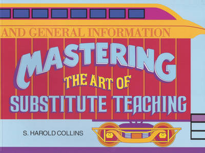 Mastering the Art of Substitute Teaching (Paperback)