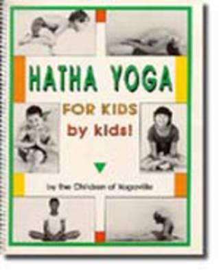 Hatha Yoga for Kids - by Kids!: The Children of Yogaville (Paperback)