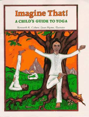 Imagine That!: Child'S Guide to Yoga (Paperback)