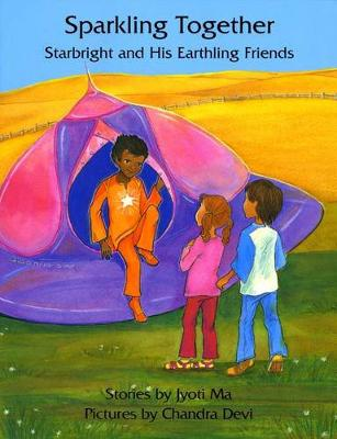 Sparkling Together: Starbright and His Earthling Friends (Paperback)